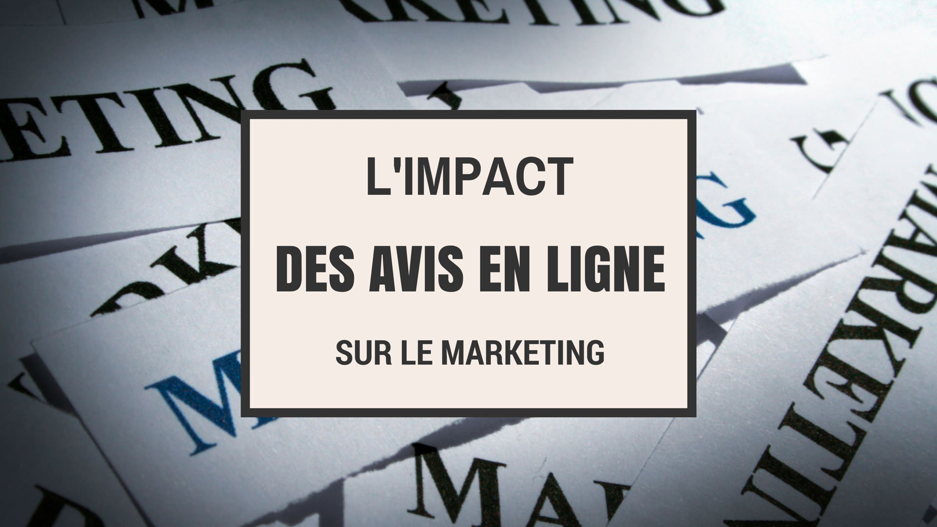 L'impact des avis clients sur le marketing